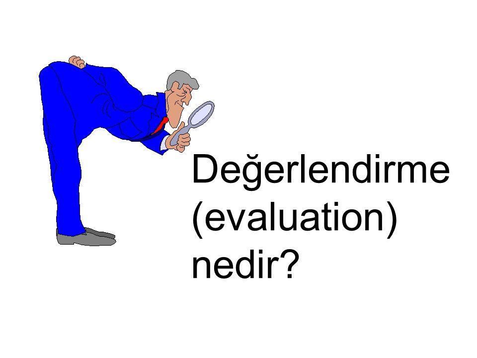 Değerlendirme (evaluation) nedir