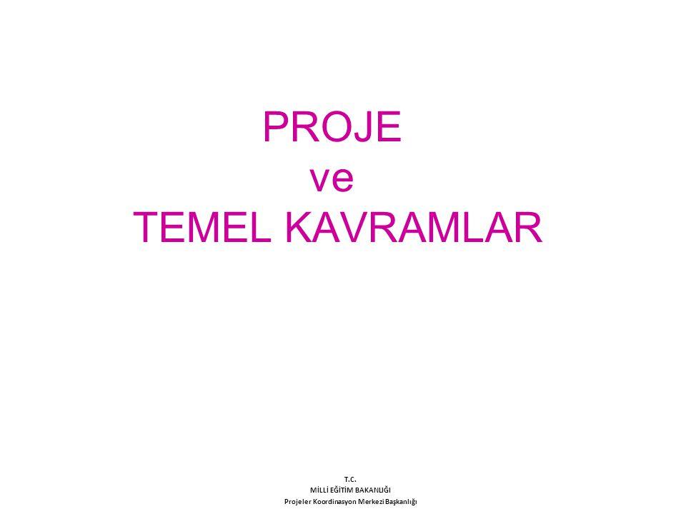 PROJE ve TEMEL KAVRAMLAR