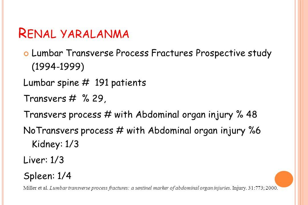 Renal yaralanma Lumbar Transverse Process Fractures Prospective study (1994-1999) Lumbar spine # 191 patients.