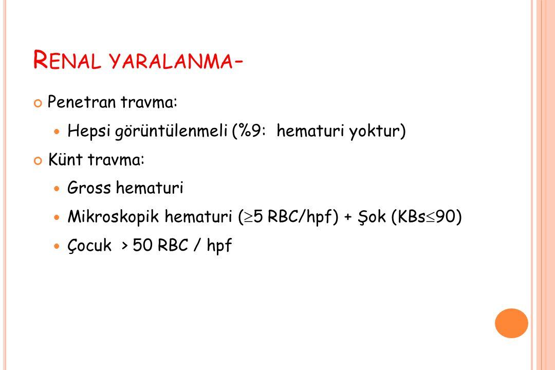 Renal yaralanma- Penetran travma: