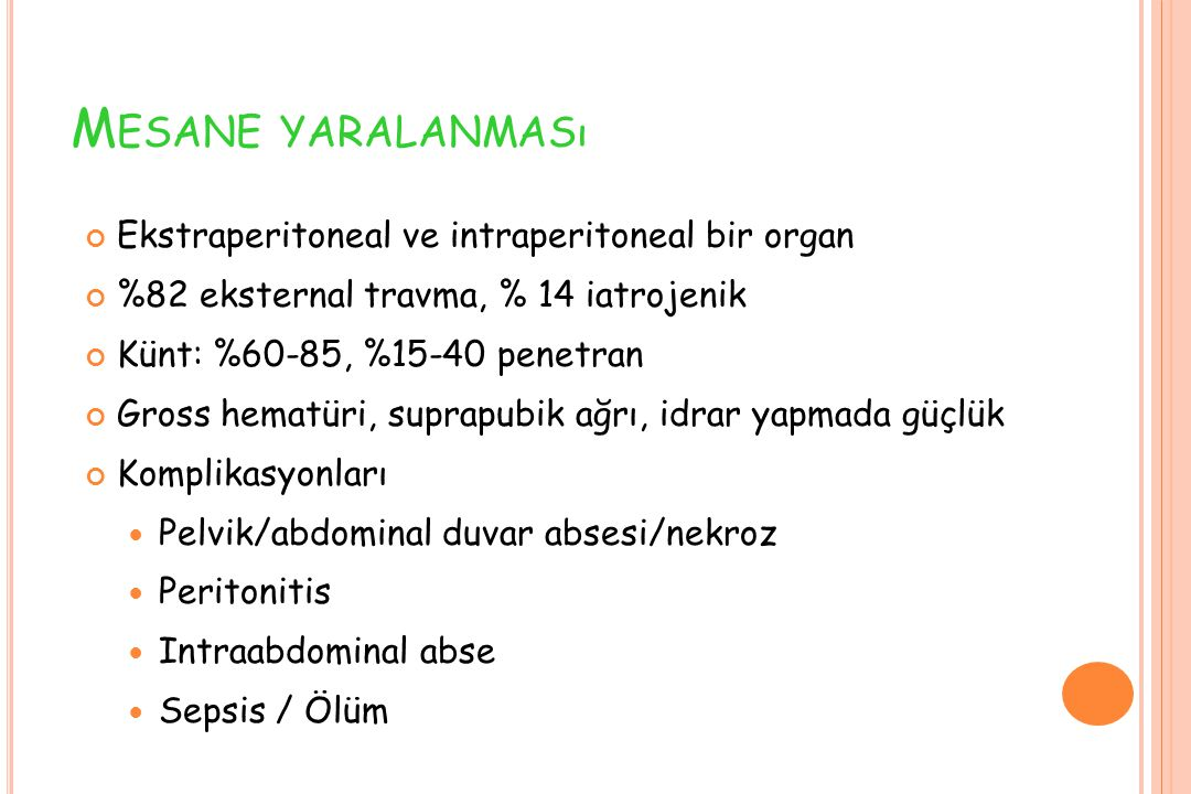 Mesane yaralanması Ekstraperitoneal ve intraperitoneal bir organ
