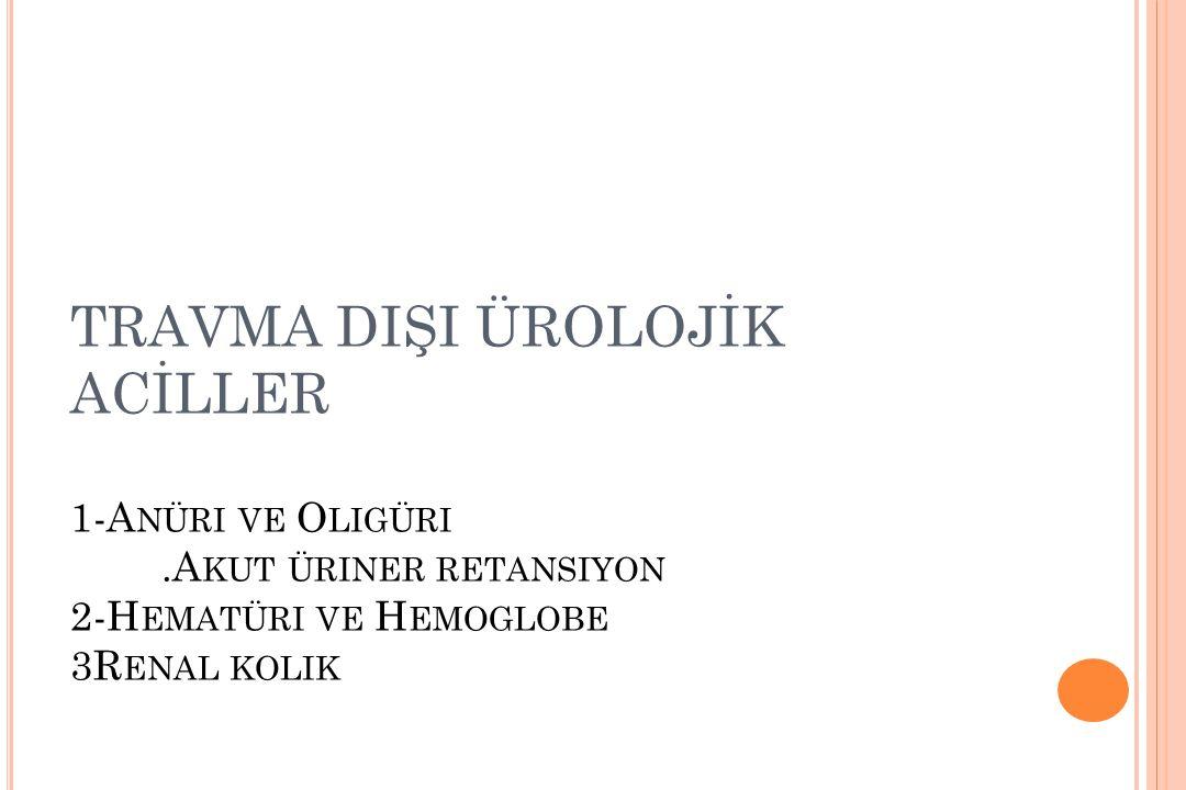 TRAVMA DIŞI ÜROLOJİK ACİLLER 1-Anüri ve Oligüri