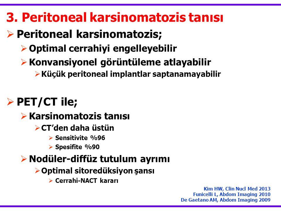 3. Peritoneal karsinomatozis tanısı