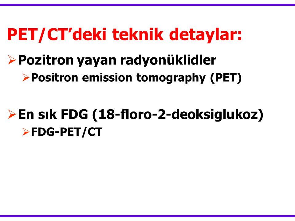 PET/CT'deki teknik detaylar: