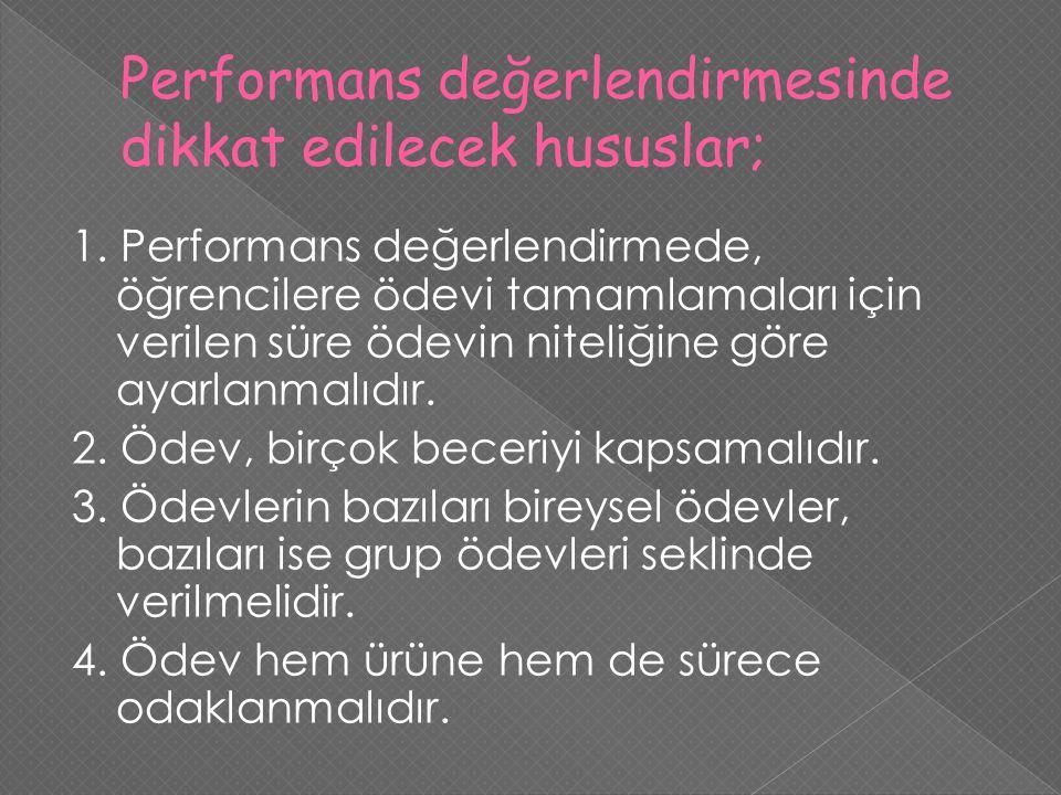 Performans değerlendirmesinde dikkat edilecek hususlar;