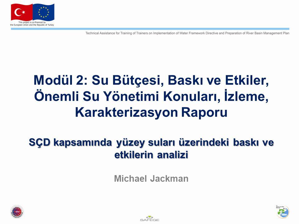 Modül 2: Su Bütçesi, Baskı ve Etkiler, Önemli Su Yönetimi Konuları, İzleme, Karakterizasyon Raporu