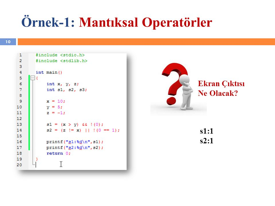 Örnek-1: Mantıksal Operatörler