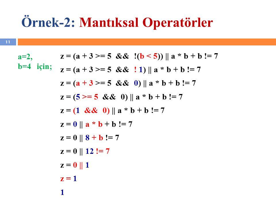 Örnek-2: Mantıksal Operatörler