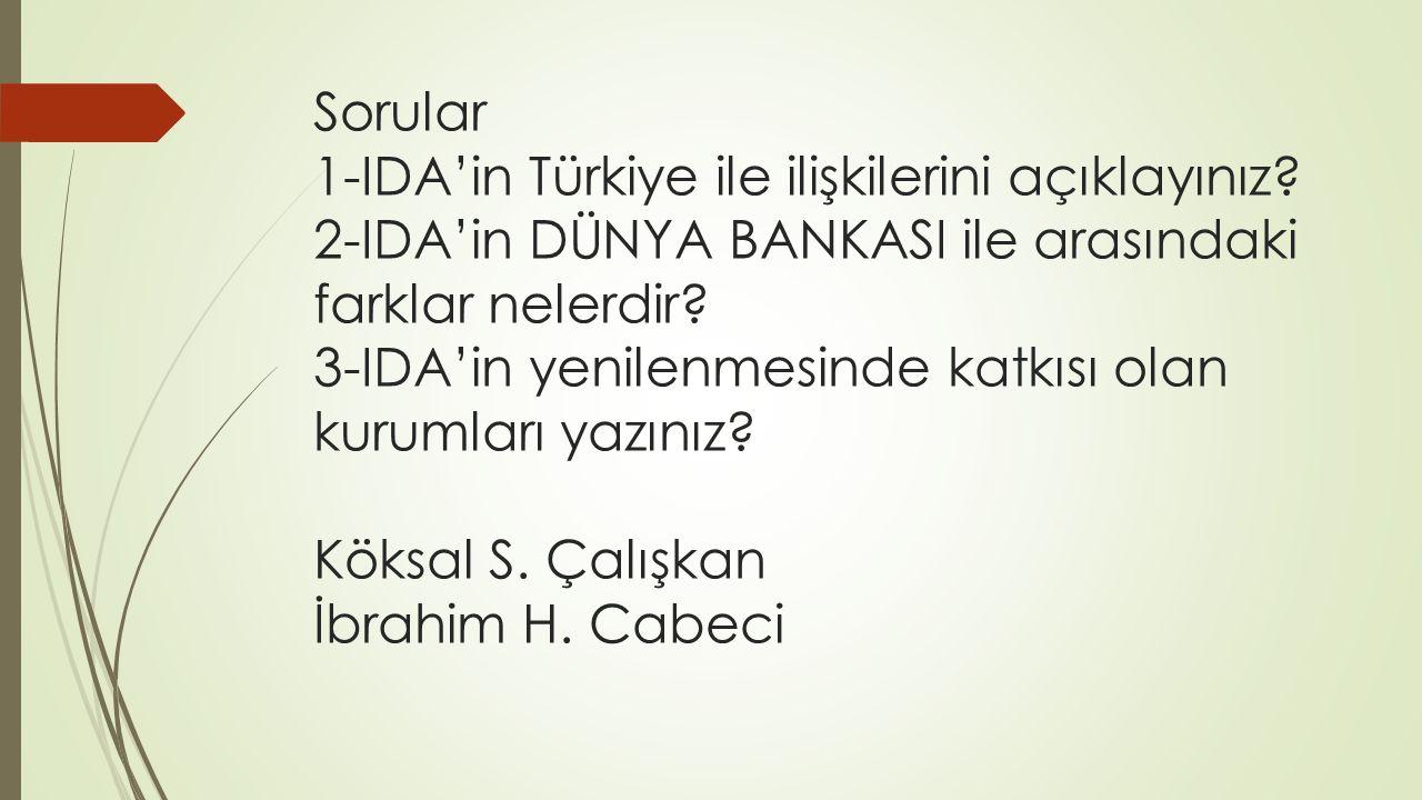 Sorular 1-IDA'in Türkiye ile ilişkilerini açıklayınız
