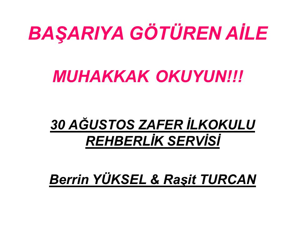 BAŞARIYA GÖTÜREN AİLE MUHAKKAK OKUYUN!!!