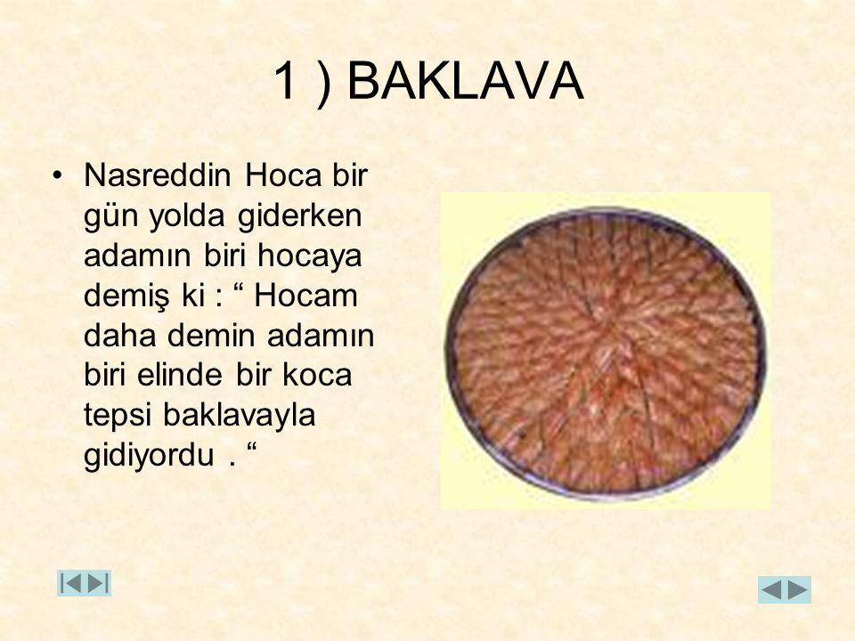 1 ) BAKLAVA