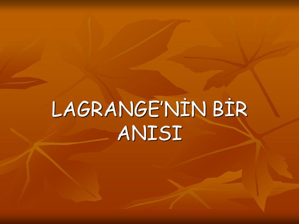 LAGRANGE'NİN BİR ANISI