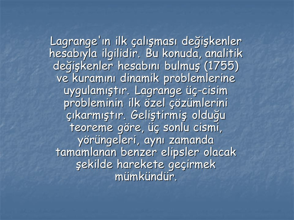 Lagrange ın ilk çalışması değişkenler hesabıyla ilgilidir