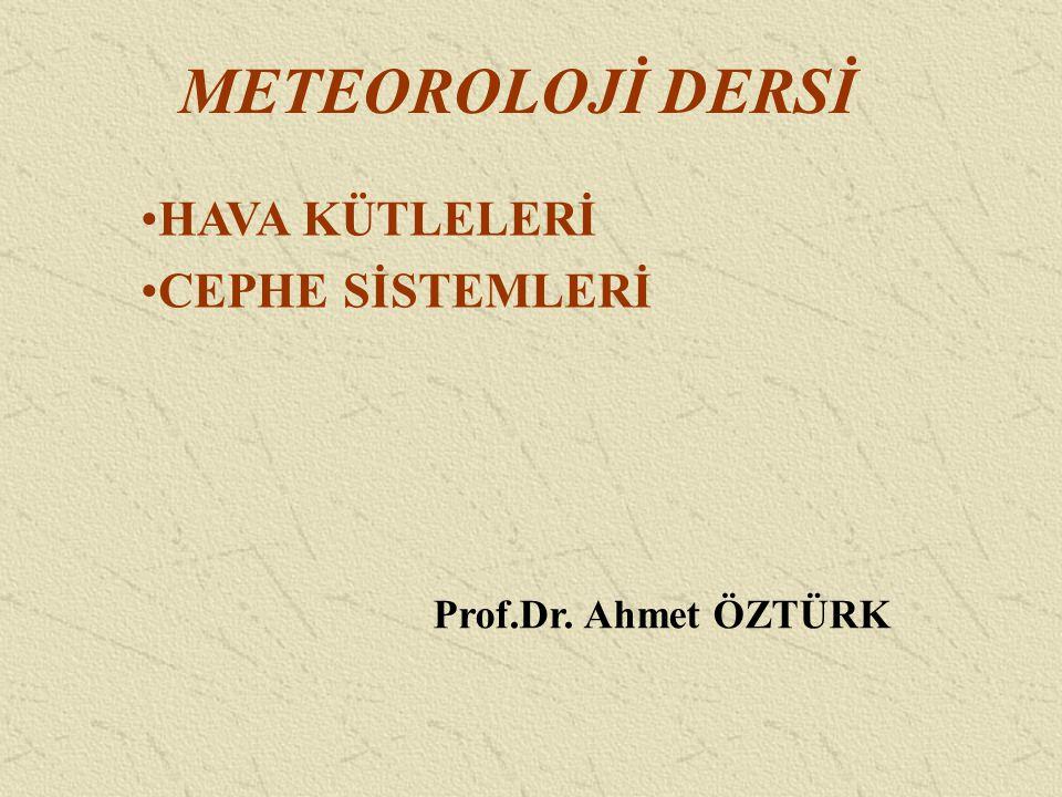 METEOROLOJİ DERSİ HAVA KÜTLELERİ CEPHE SİSTEMLERİ