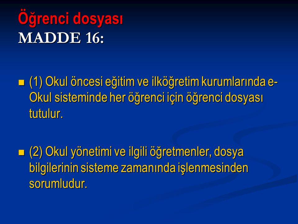 Öğrenci dosyası MADDE 16: