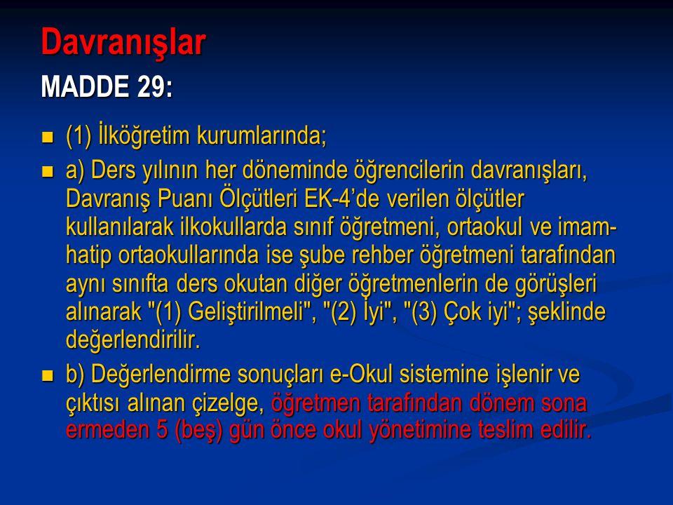 Davranışlar MADDE 29: (1) İlköğretim kurumlarında;