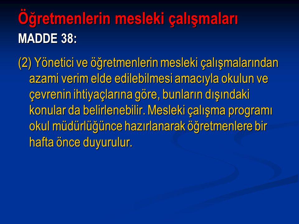Öğretmenlerin mesleki çalışmaları MADDE 38: