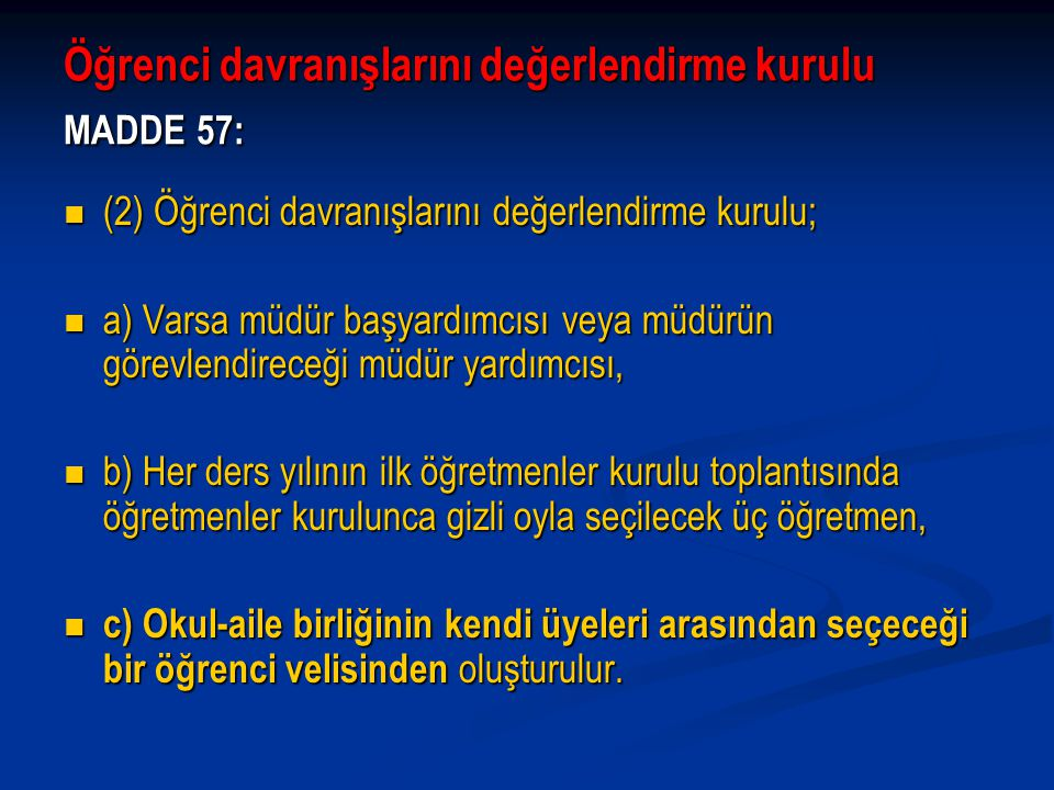 Öğrenci davranışlarını değerlendirme kurulu MADDE 57:
