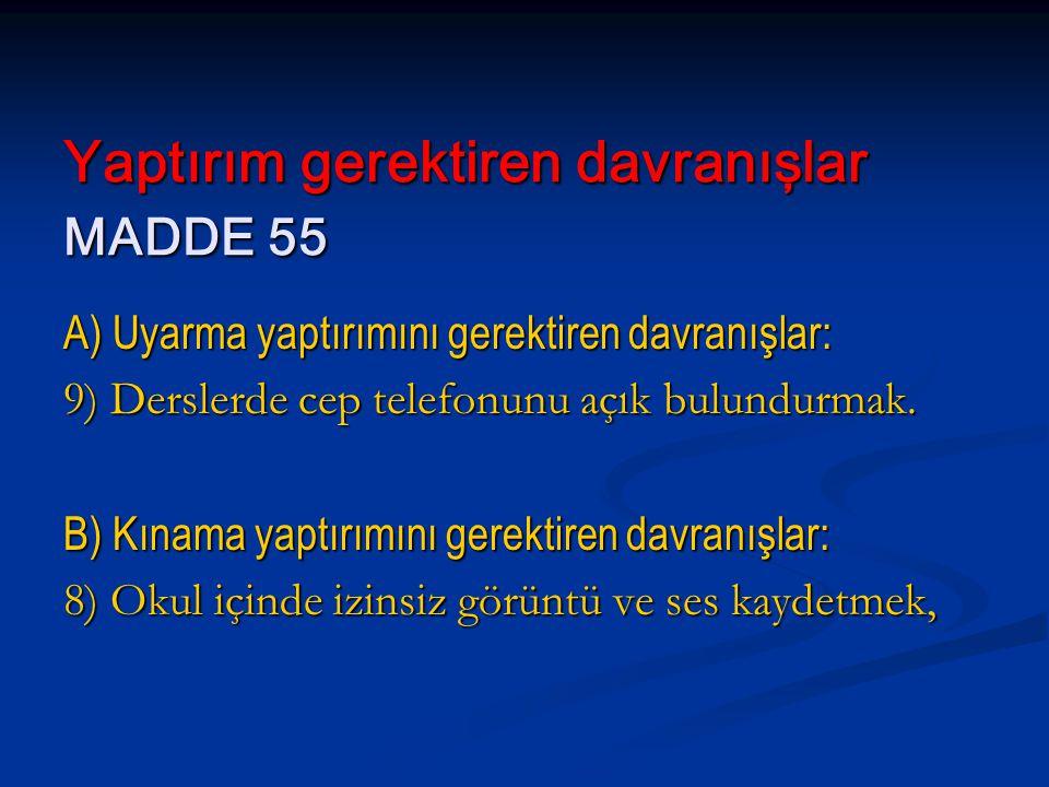 Yaptırım gerektiren davranışlar MADDE 55