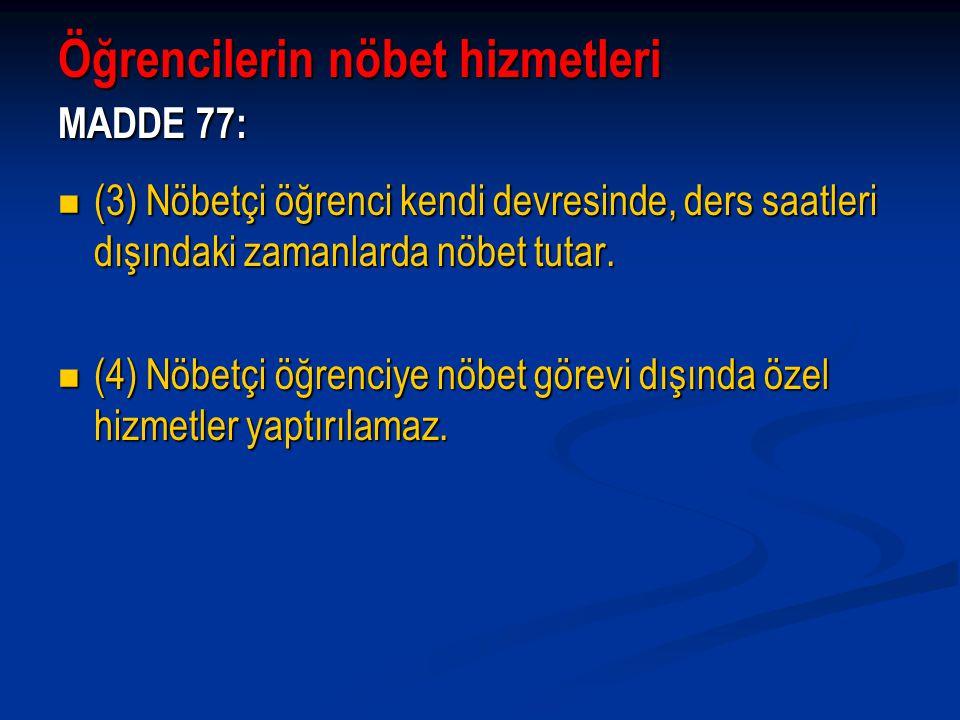 Öğrencilerin nöbet hizmetleri MADDE 77: