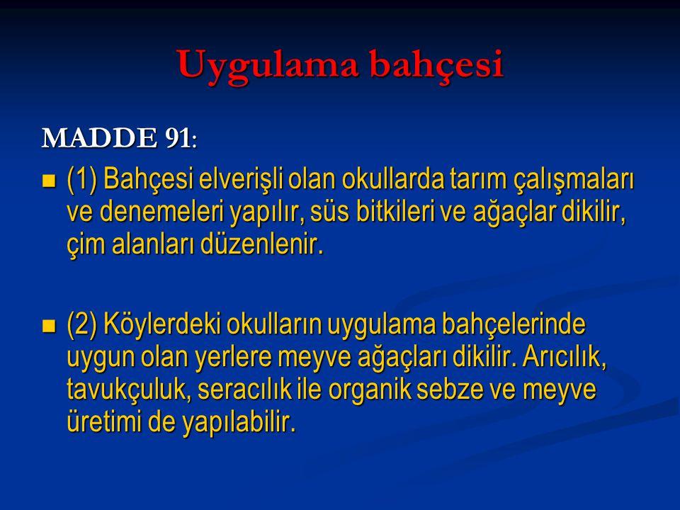 Uygulama bahçesi MADDE 91: