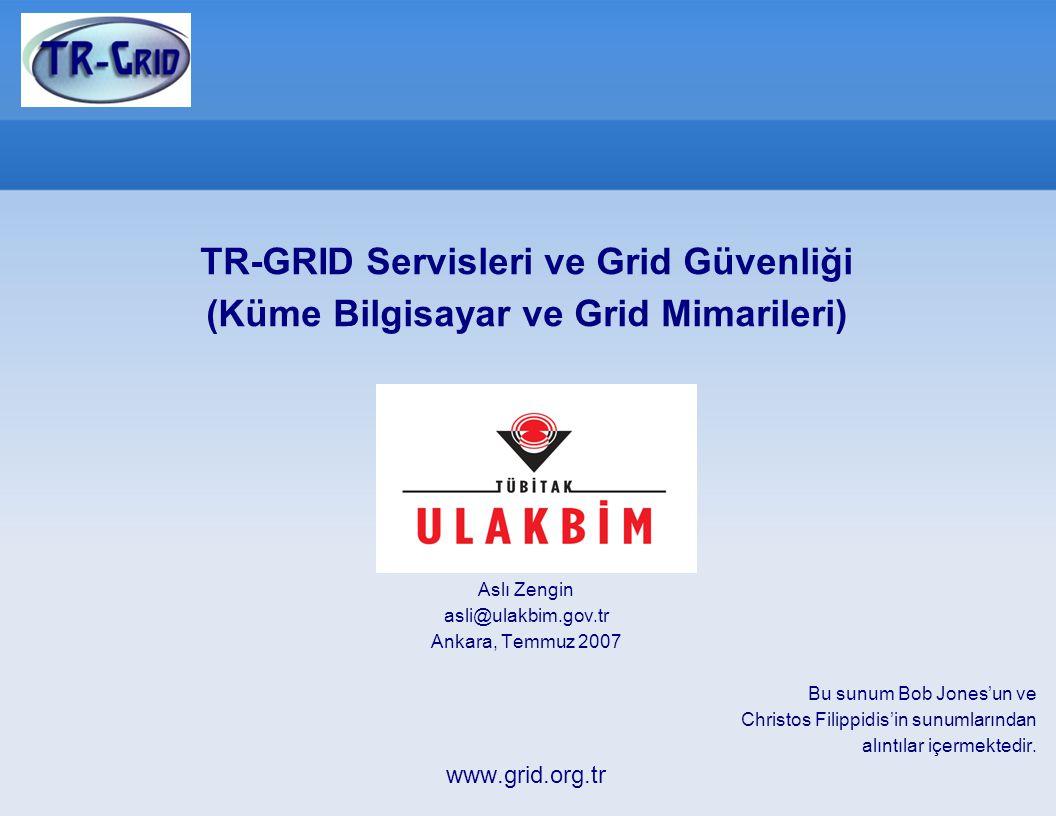TR-GRID Servisleri ve Grid Güvenliği