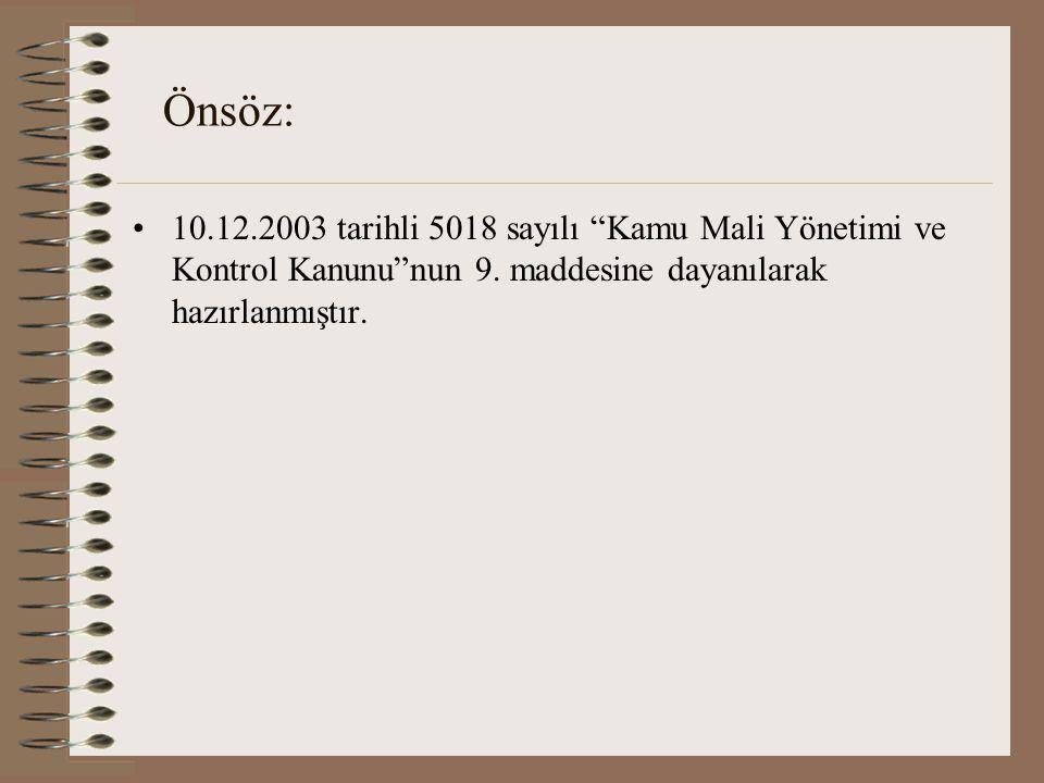 Önsöz: 10.12.2003 tarihli 5018 sayılı Kamu Mali Yönetimi ve Kontrol Kanunu nun 9.