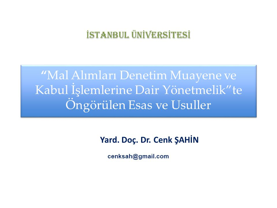 Yard. Doç. Dr. Cenk ŞAHİN cenksah@gmail.com