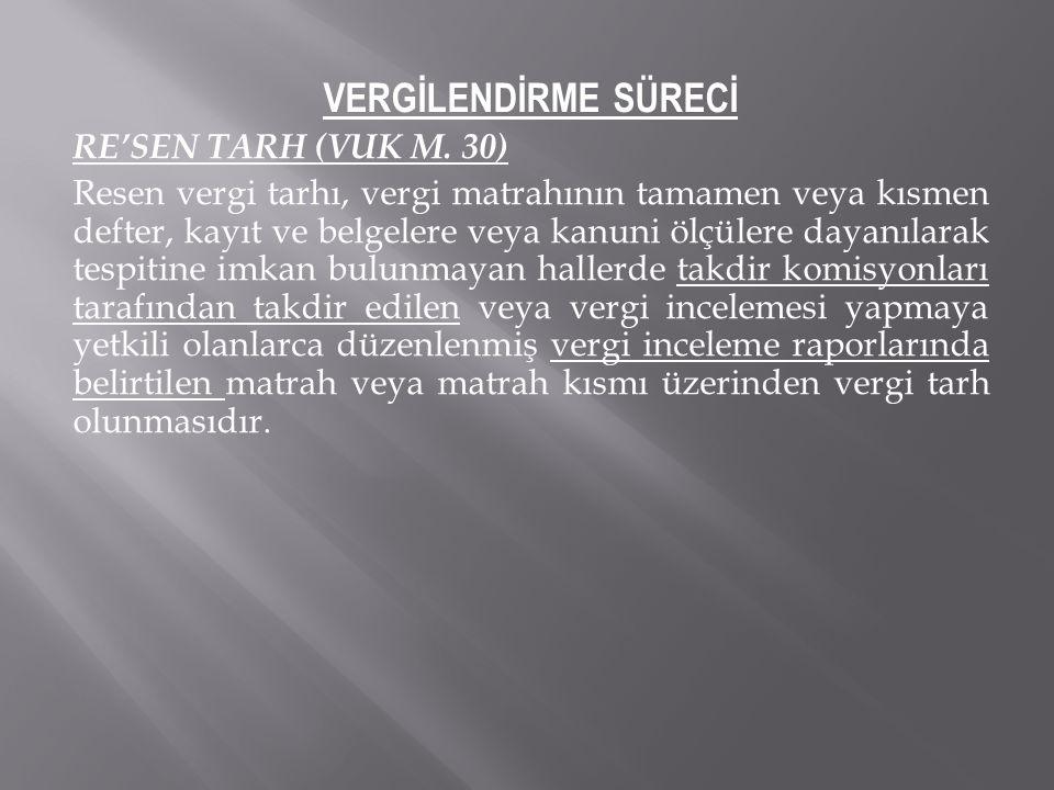 VERGİLENDİRME SÜRECİ RE'SEN TARH (VUK M. 30)
