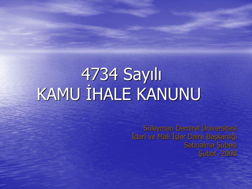 4734 Sayılı KAMU İHALE KANUNU Süleyman Demirel Üniversitesi