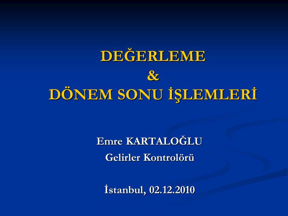 DEĞERLEME & DÖNEM SONU İŞLEMLERİ