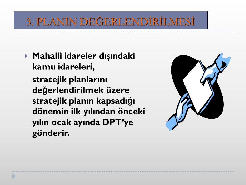 3. PLANIN DEĞERLENDİRİLMESİ