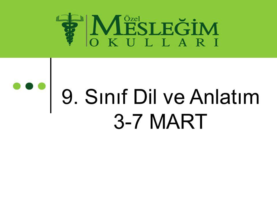 9. Sınıf Dil ve Anlatım 3-7 MART