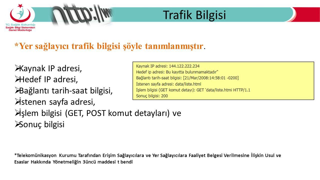 Trafik Bilgisi *Yer sağlayıcı trafik bilgisi şöyle tanımlanmıştır.