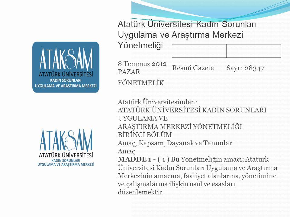 Atatürk Üniversitesi Kadın Sorunları Uygulama ve Araştırma Merkezi Yönetmeliği