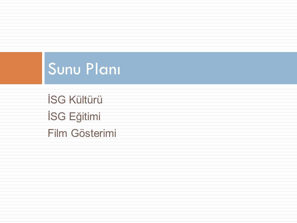 Sunu Planı İSG Kültürü İSG Eğitimi Film Gösterimi