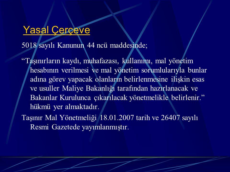 Yasal Çerçeve 5018 sayılı Kanunun 44 ncü maddesinde;