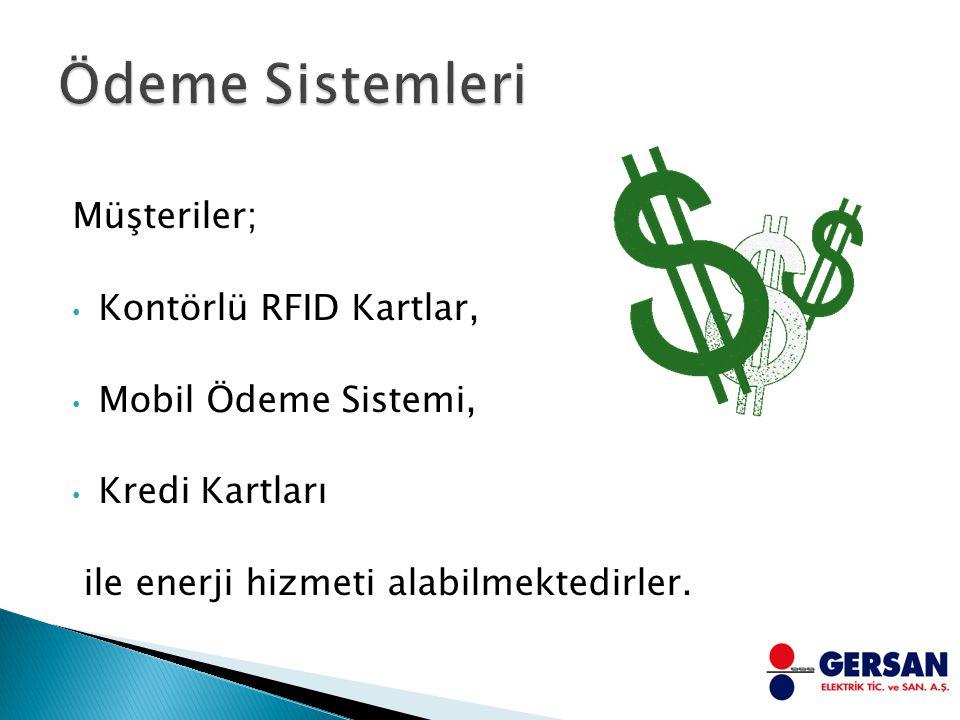 Ödeme Sistemleri Müşteriler; Kontörlü RFID Kartlar,