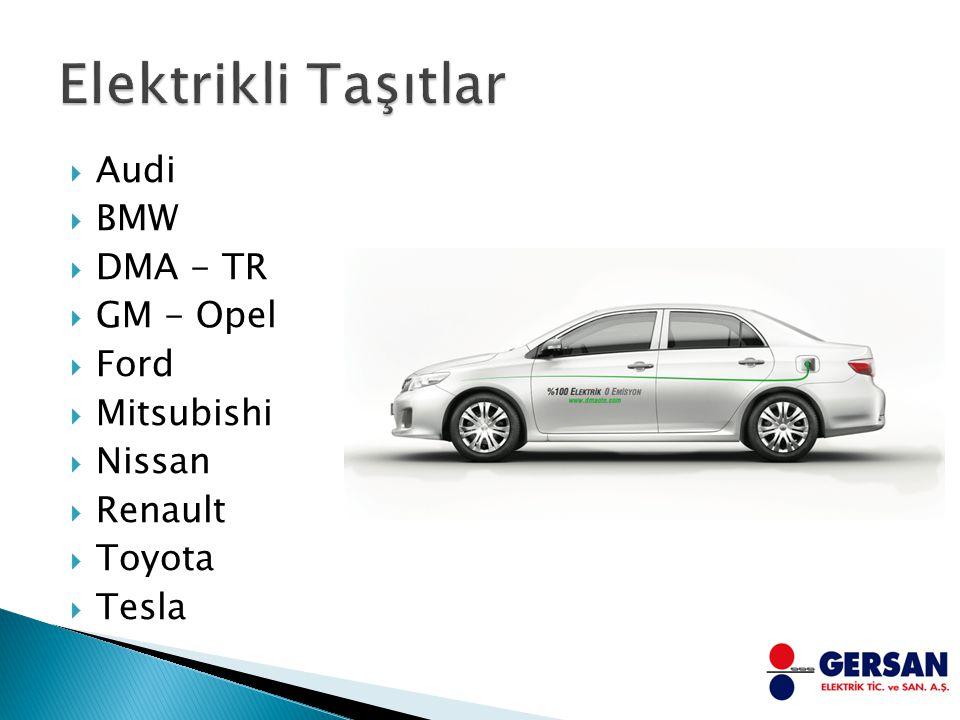 Elektrikli Taşıtlar Audi BMW DMA - TR GM - Opel Ford Mitsubishi Nissan