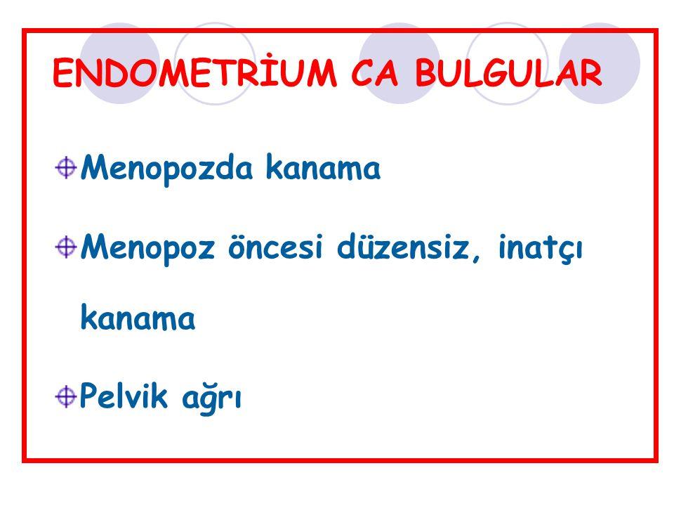 ENDOMETRİUM CA BULGULAR
