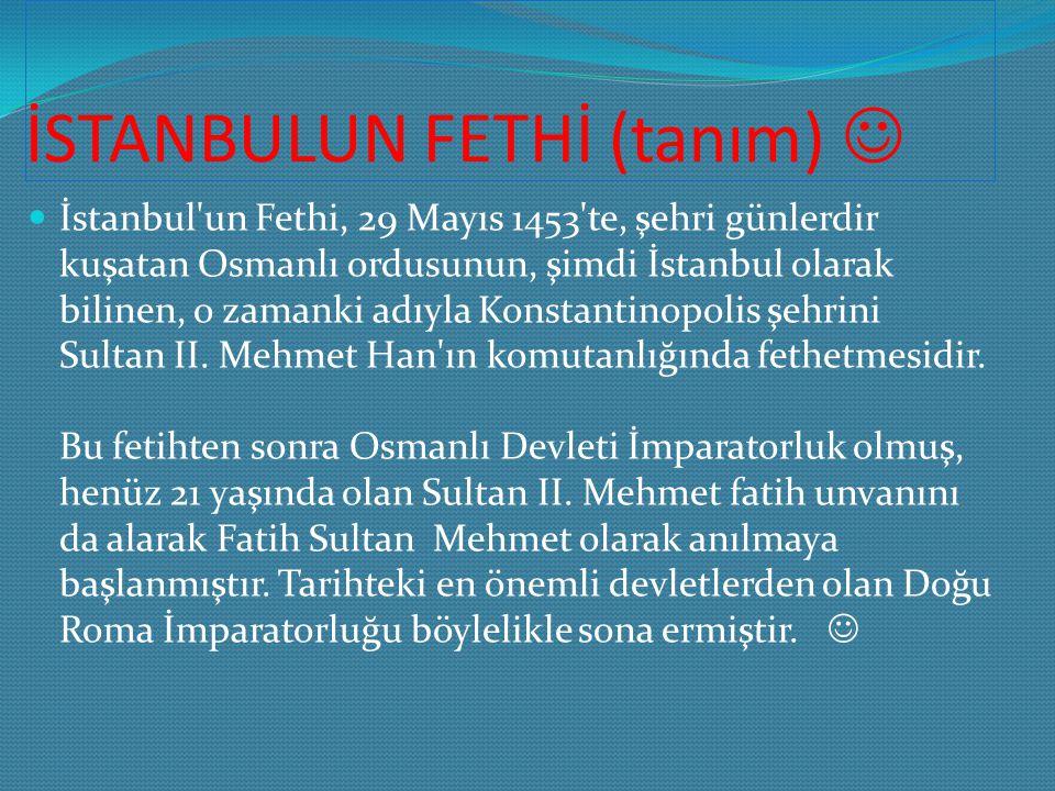 İSTANBULUN FETHİ (tanım) 