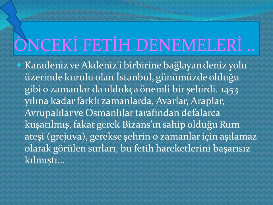 ÖNCEKİ FETİH DENEMELERİ ..