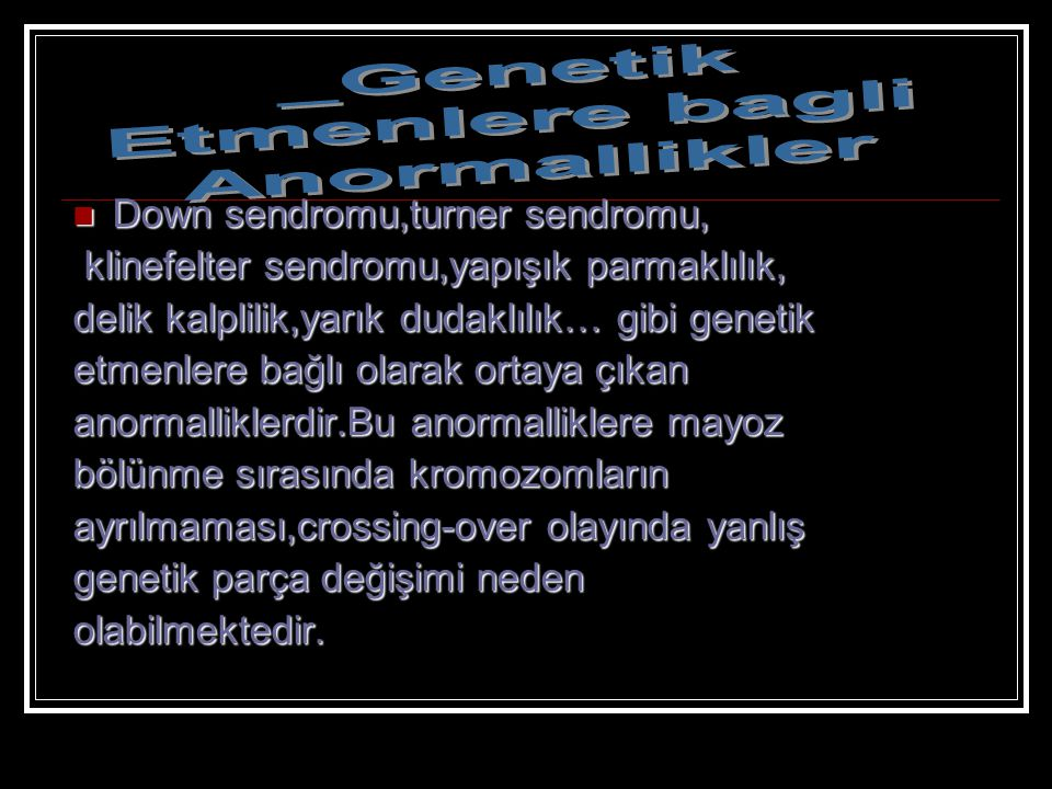 _Genetik Etmenlere bagli Anormallikler