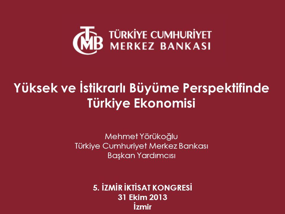 Yüksek ve İstikrarlı Büyüme Perspektifinde Türkiye Ekonomisi