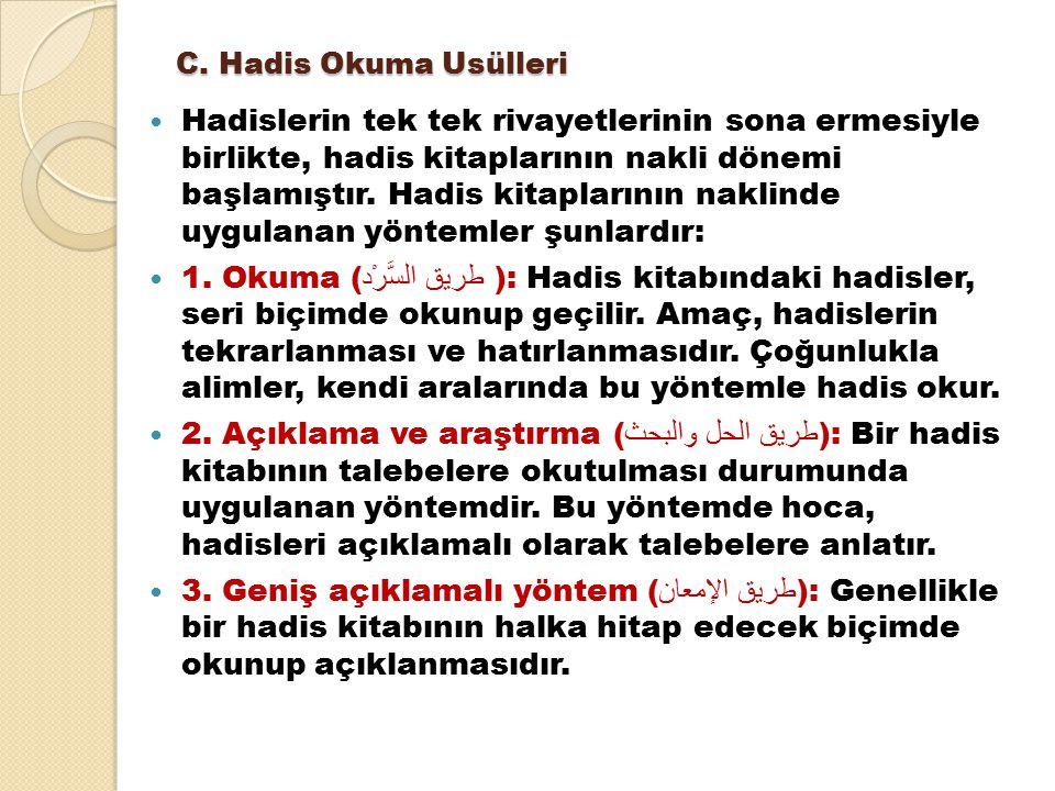 C. Hadis Okuma Usülleri