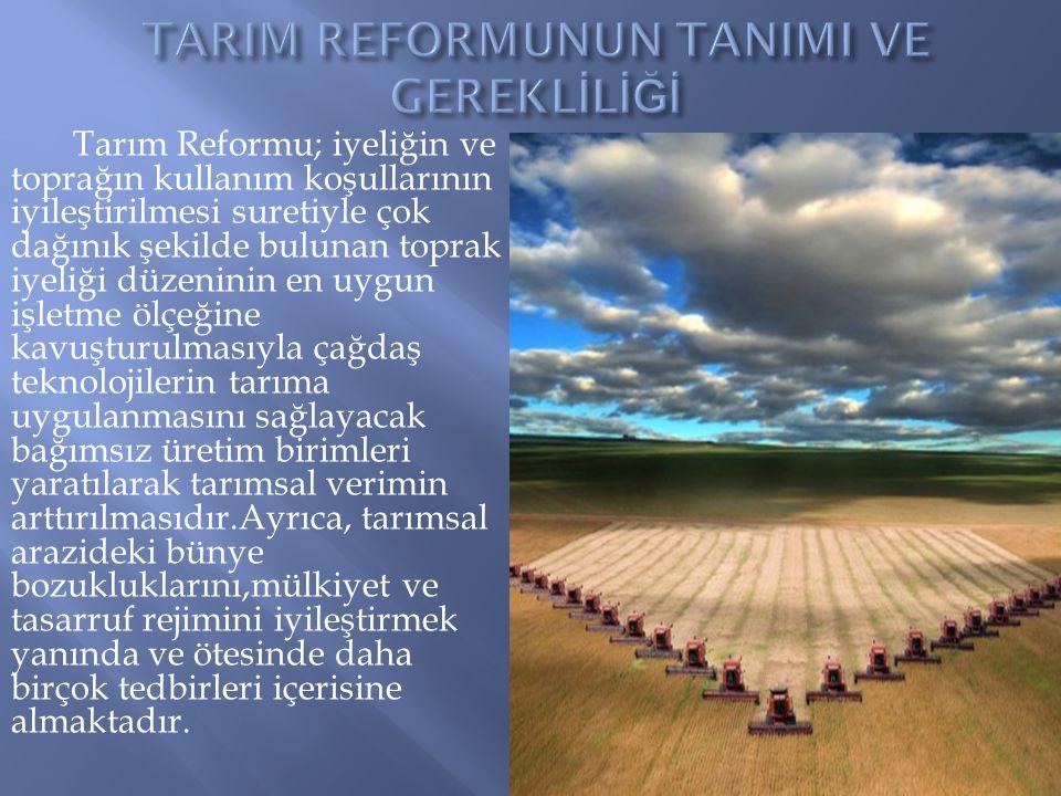 TARIM REFORMUNUN TANIMI VE GEREKLİLİĞİ