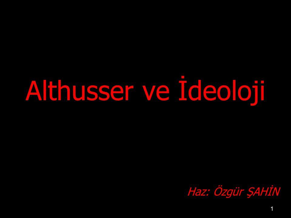 Althusser ve İdeoloji Haz: Özgür ŞAHİN