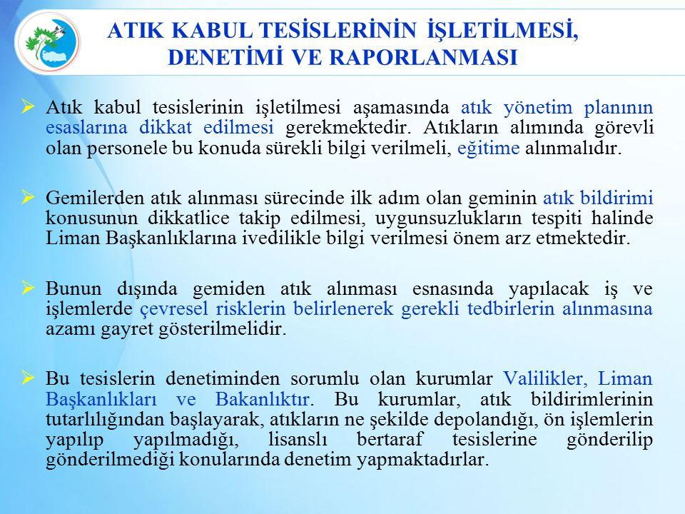 ATIK KABUL TESİSLERİNİN İŞLETİLMESİ, DENETİMİ VE RAPORLANMASI