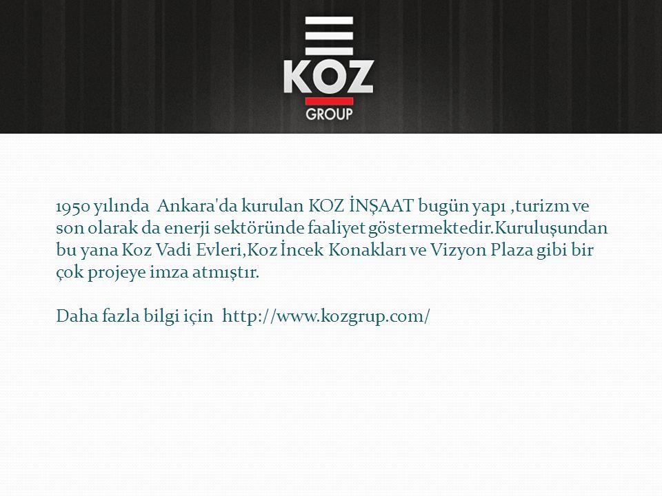 1950 yılında Ankara da kurulan KOZ İNŞAAT bugün yapı ,turizm ve son olarak da enerji sektöründe faaliyet göstermektedir.Kuruluşundan bu yana Koz Vadi Evleri,Koz İncek Konakları ve Vizyon Plaza gibi bir çok projeye imza atmıştır.