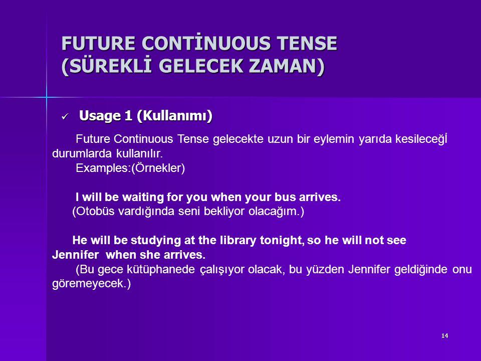 FUTURE CONTİNUOUS TENSE (SÜREKLİ GELECEK ZAMAN)